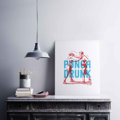 Punch Drunk Print