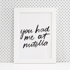 You had me at nutella brush lettering print