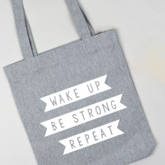 Tote Shopper Bag - Wake Up, Be Strong, Repeat