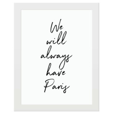 We will always have Paris print