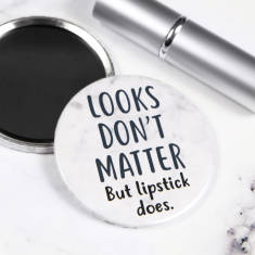 Looks Don't Matter, But Lipstick Does pocket mirror