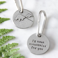 I'd Move Mountains For You Key Ring