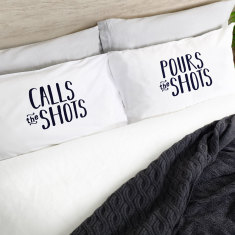 Calls the shots, pours the shots pillowcase set