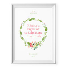 It takes a big heart to help shape little minds personalised print (ferns)