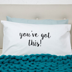 You've Got This! Pillow Case