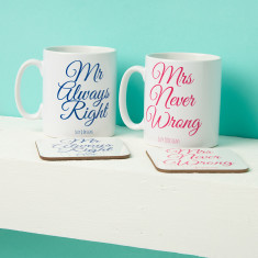 Mr Always Right and Mrs Never Wrong mugs