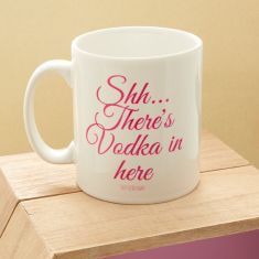 Shh...there's vodka in here mug