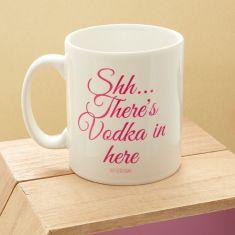 Shh...there's vodka in here mug