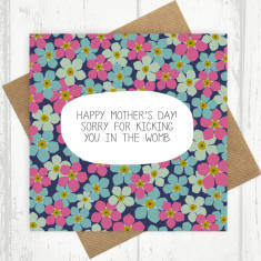 Sorry for kicking you in the womb floral Mother's Day card