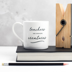 Teachers Are Awesome Creatures Bone China Mug