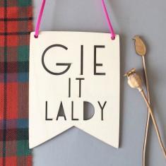 Scottish Phrase Wall Art - Gie it Laldy
