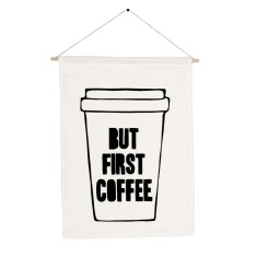 But first coffee handmade wall banner