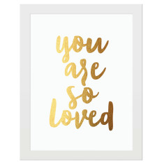 You are so loved gold foil print