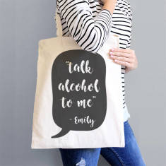 Personalised 'Talk Alcohol To Me' Tote Bag