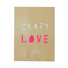 Crazy love ply screenprint