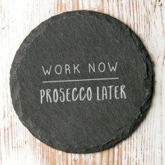 Work Now… Later Slate Coaster