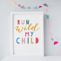 Run Wild My Child Colourful Typographic Nursery Print