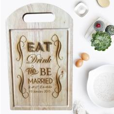 Eat, drink and be married personalised wedding chopping board