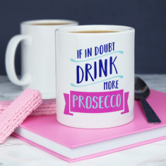 If In Doubt Drink More Prosecco Mug