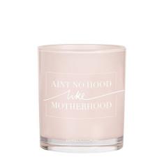 Ain't No Hood Like Motherhood Candle