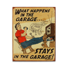 Happens In The Garage Sign