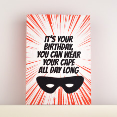 Wear Your Cape All Day Long Birthday Card