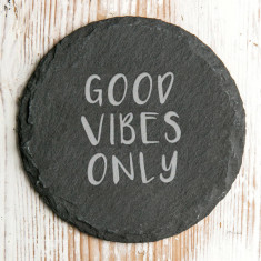 Good Vibes Only Slate Coaster
