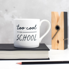 Too Cool For School Bone China Mug
