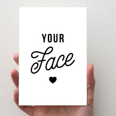 Your Face - Valentine's Day Card