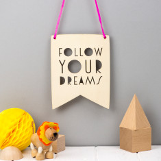 Follow Your Dreams Wooden Pennant