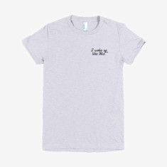 I woke up like this - T-Shirt