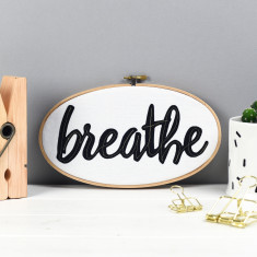 Breathe Embroidery Hoop Artwork