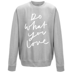 Do What You Love Unisex Sweater