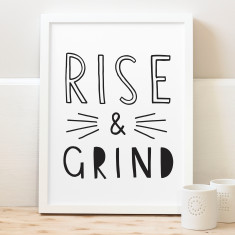 Rise and grind typography print