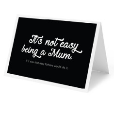 It's not easy being a Mum Card