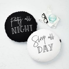 Party All Night Sleep All Day Cushion