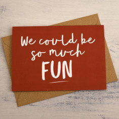 We could be so much Fun Card