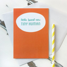 Hello Brand New Tiny Human Baby Card