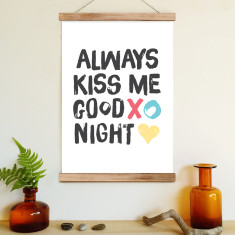 Always kiss me goodnight (ready to hang poster)