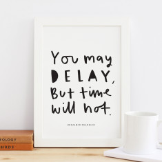 Don't Delay Time Print