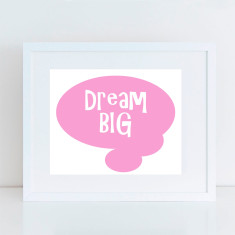 Dream big thought bubble art print in choice of colours