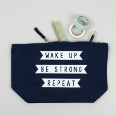 Make Up bag/ Travel Accessories Pouch - Wake Up, Be Strong, Repeat