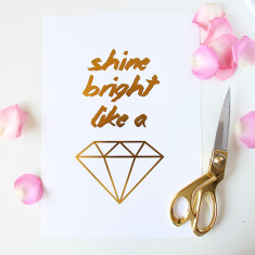 Shine bright like a diamond gold foil print