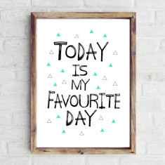 Favourite day print