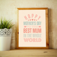 Best Mum in the world Mother's Day print
