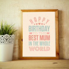 Best Mum in the world birthday print