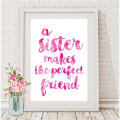 A sister makes the perfect friend print (various colours)
