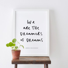 We are the dreamers quote print