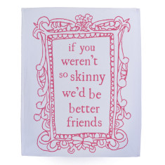 So skinny tea towel