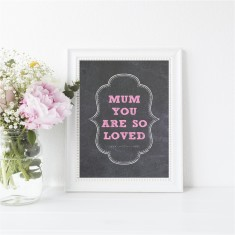Mum you are so loved chalkboard print